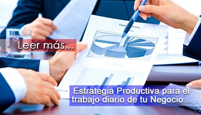 Estrategia Productiva para el trabajo diario de tu Negocio