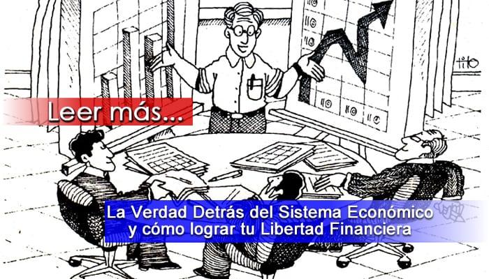 La Verdad detrás del Sistema Económico y Cómo Lograr tu Libertad Financiera